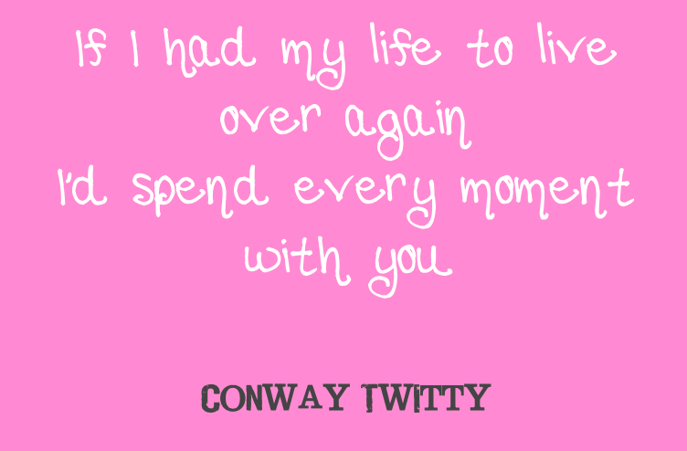 Three Times a Lady - Conway Twitty Country Song Lyrics #Quotes ...