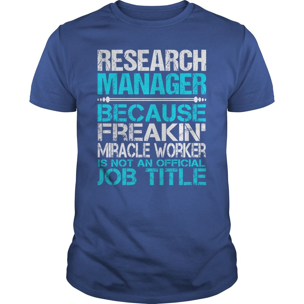 Awesome Tee For Research Manager T-Shirts, Hoodies. BUY IT NOW ==► Funny Tee Shirts