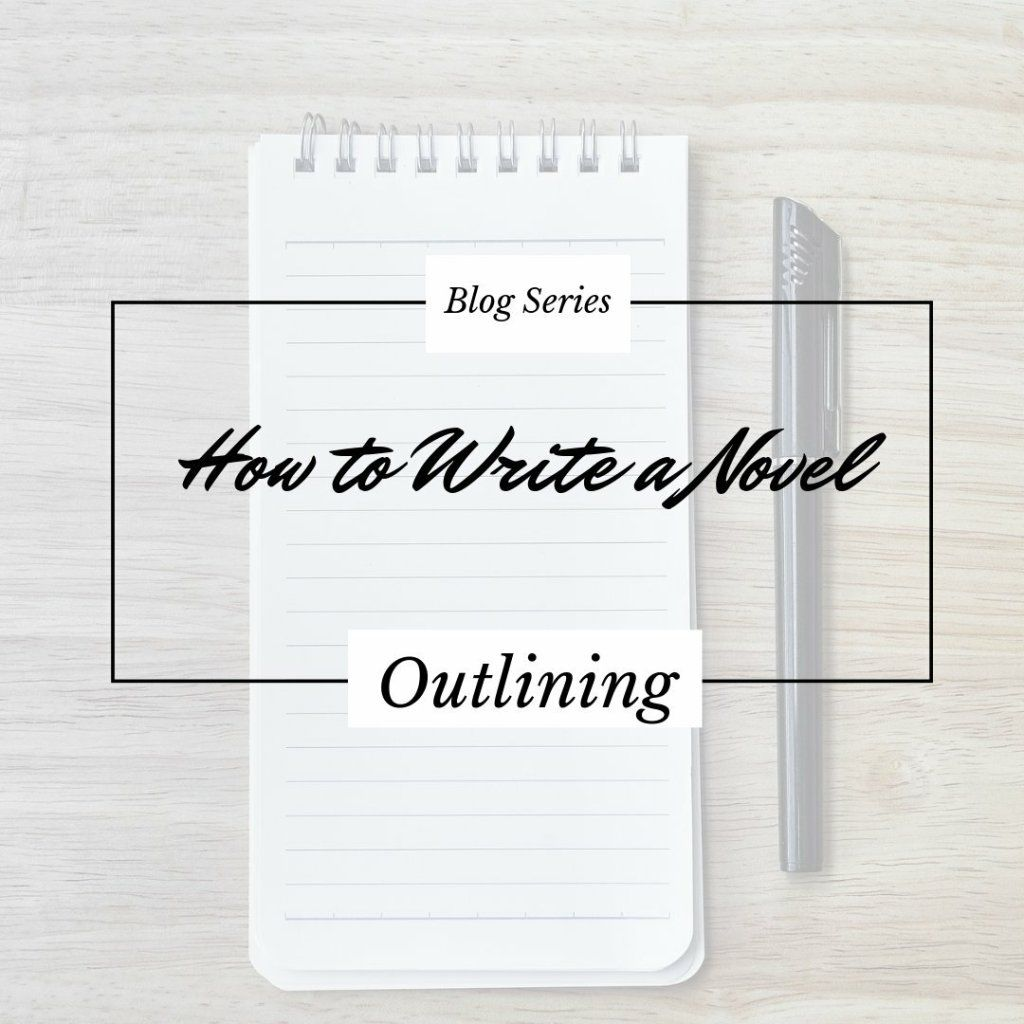 Outlining How To Write A Novel Blog Series In