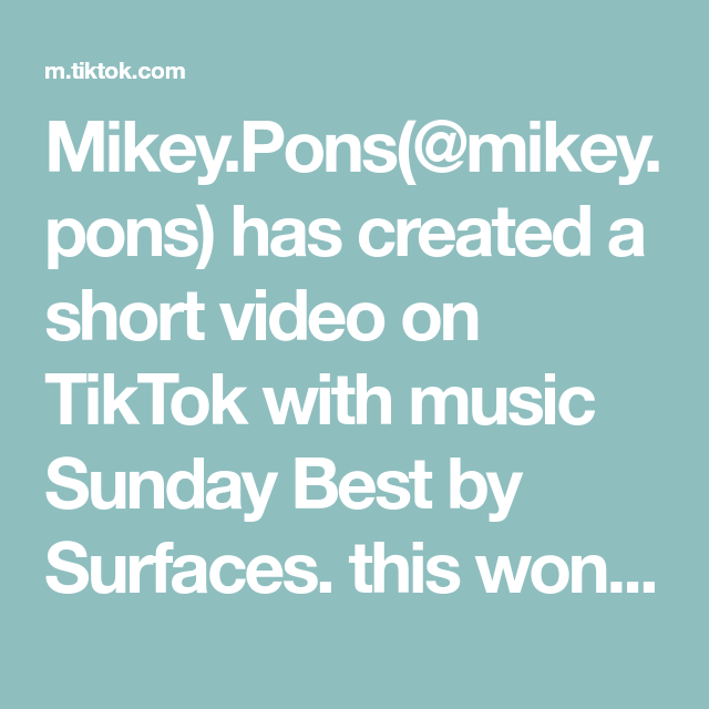 Mikey Pons Mikey Pons Has Created A Short Video On Tiktok With Music Sunday Best By Surfaces This Won T Blow Up Fyp F Baby Shots Sped Teacher Coffee Music