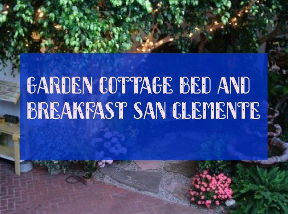 garden cottage bed and breakfast san clemente