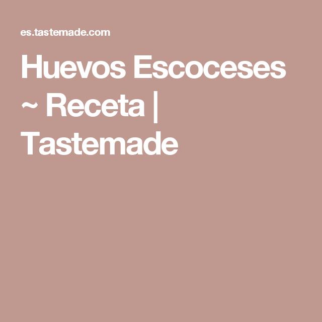 Huevos Escoceses ~ Receta   Tastemade