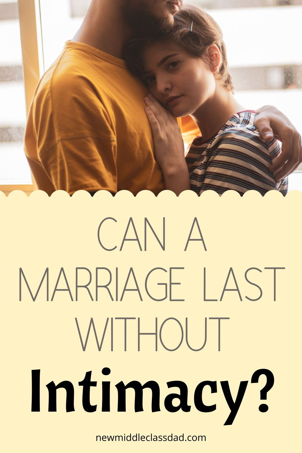 Can a marriage last without intimacy middle class dad