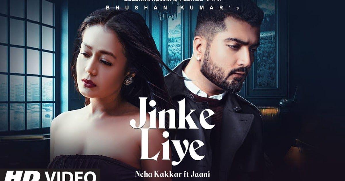 Jinke Liye Song Download Pagalworld Mr Jaat Neha Kakkar In 2020 Neha Kakkar Song Hindi New Romantic Songs