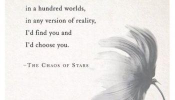 Poem: And I'd choose you;