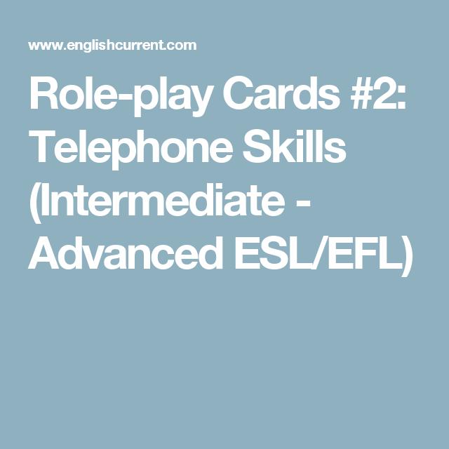 Role Play Cards 2 Telephone Skills Intermediate Advanced Esl Efl Roleplay Esl Teaching Skills