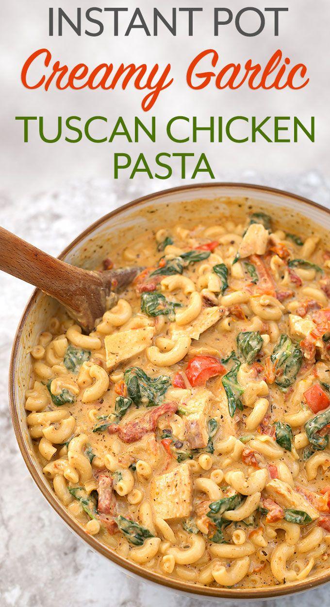 Instant Pot Creamy Garlic Tuscan Chicken Pasta | Instant ...