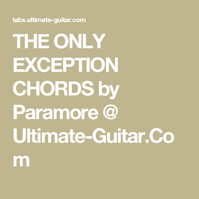 THE ONLY EXCEPTION CHORDS By Paramore Ultimate GuitarCom