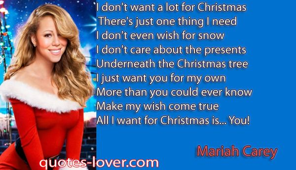 I Don T Want A Lot For Christmas There S Just One Thing I Need Picture Quotes The One Wish