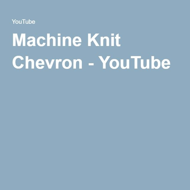 Machine Knit Chevron - YouTube