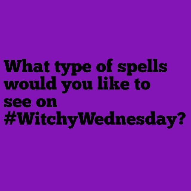 What type of spells ,or spell subject would you like to see me post for Witchy Wednesday?  It's #WitchyWednesday where every Wed I post simple spells, rituals and witchy tips that most folks can do at home,with items they have on hand.