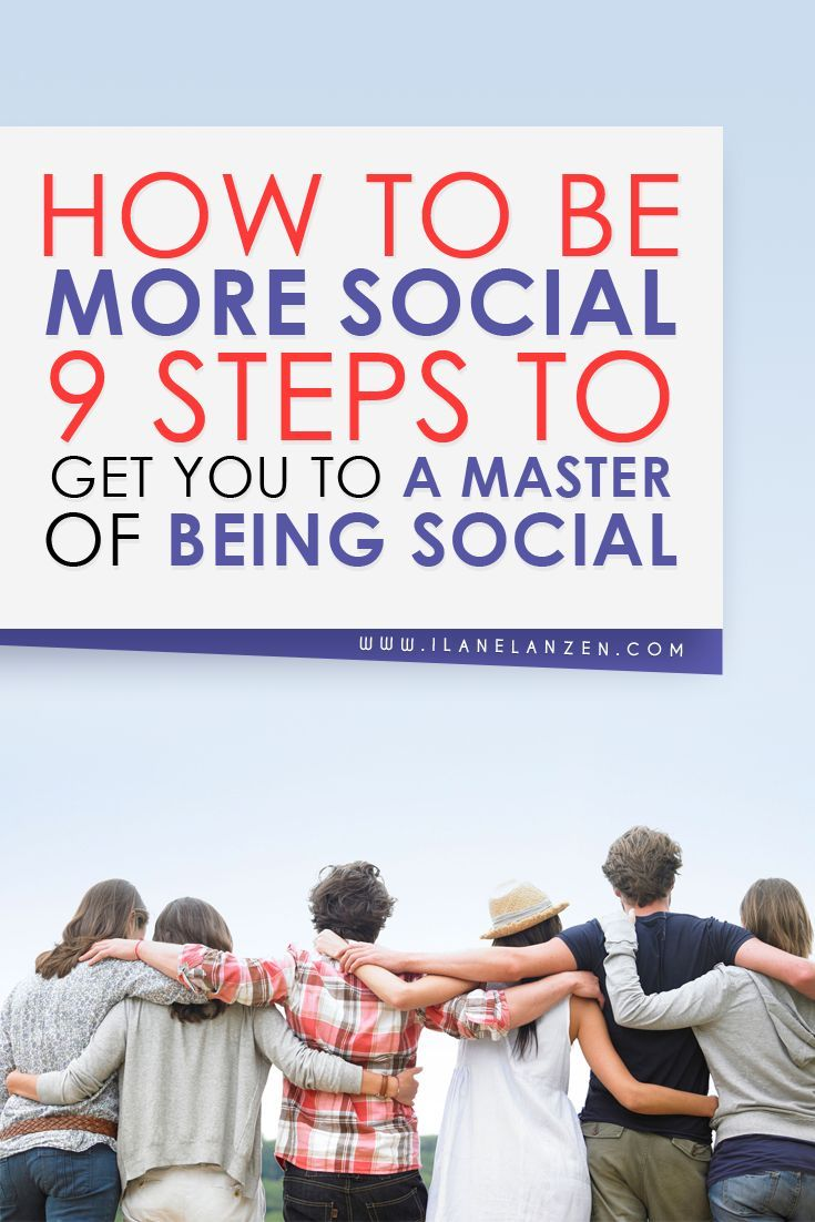 How To Be More Social 9 Steps To Get You To A Master Of Being Social How To Be Outgoing Personal Improvement Self Confidence Tips