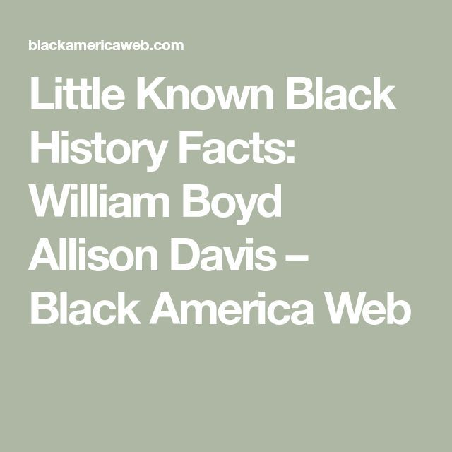 Little Known Black History Facts William Boyd Allison Davis  Black America W Little Known Black History Facts William Boyd Allison Davis  Black America W