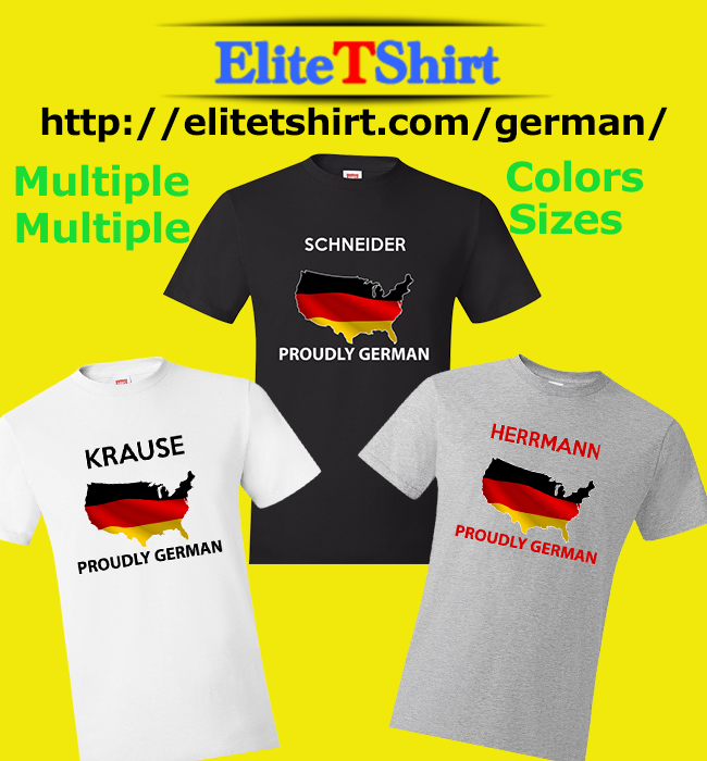 Show Your Pride by customizing this shirt with your name...You can Get Your Shirts TODAY! Click Here: http://elitetshirt.com/german
