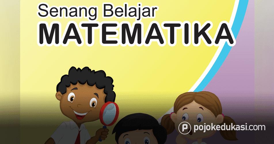 Kunci Jawaban Matematika Tematik Kelas 4 Buku Siswa Senang Belajar Matematika Kurikulum 2013 Revisi 2018 Matematika Buku Matematika Kelas 4