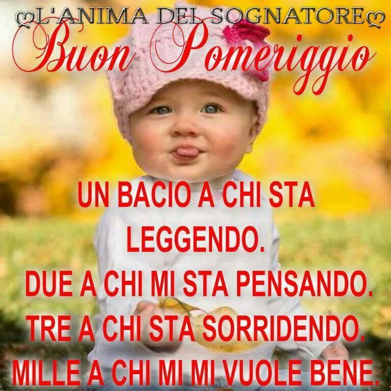 Buon pomeriggio  I miei pensieri....ⓚ  Pinterest  Italian phrases