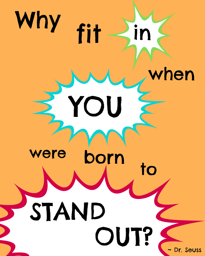 """Peer Pressure Quotes Drseussinspired Printable """"why Fit In When You Were Born To"""