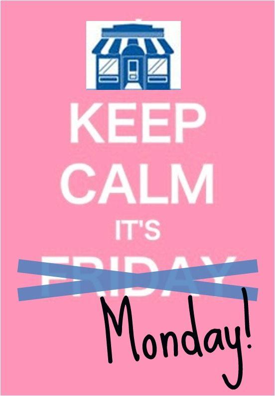 Keep calm, it's a new week!