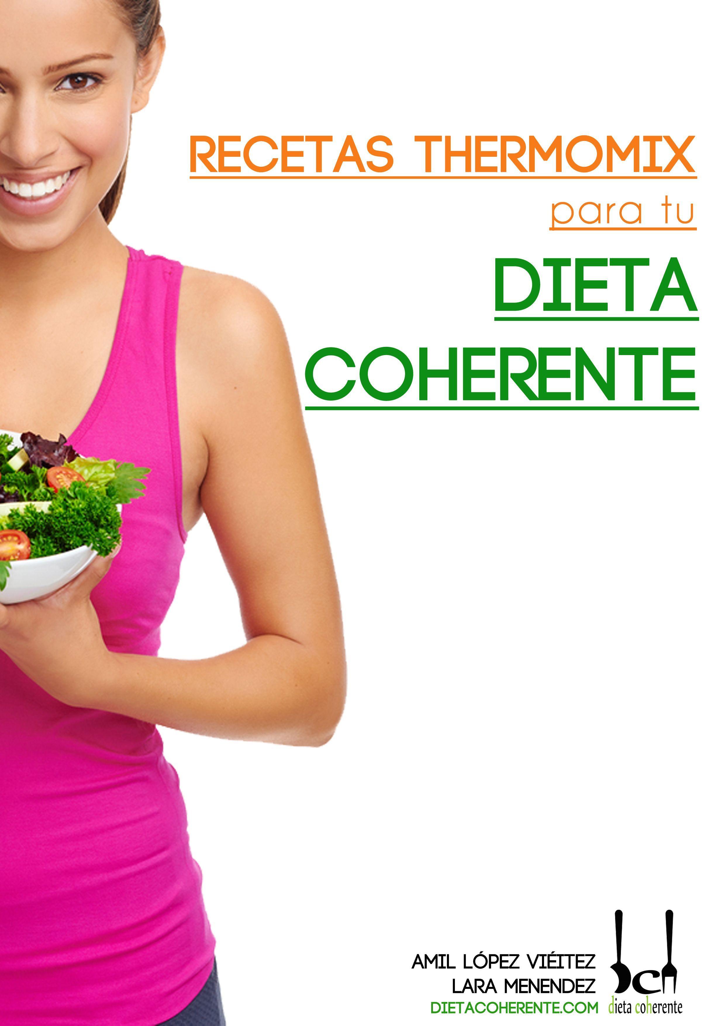 Este Es Uno De Nuestros últimos Libros En El Que Os Dejamos Recetas Coherentes Para Hacer Con La Thermomi Recetas Dieta Thermomix Recetas Dieta Dieta Coherente