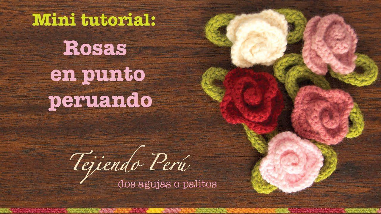 Lindas rosas tejidas en el punto peruano en dos agujas o palitos ...