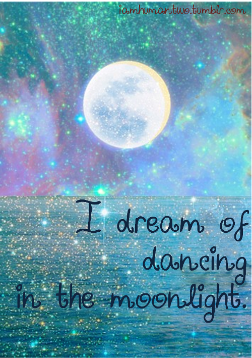 I Dream Of Dancing In The Moonlight Rumi Moon Moon Magic
