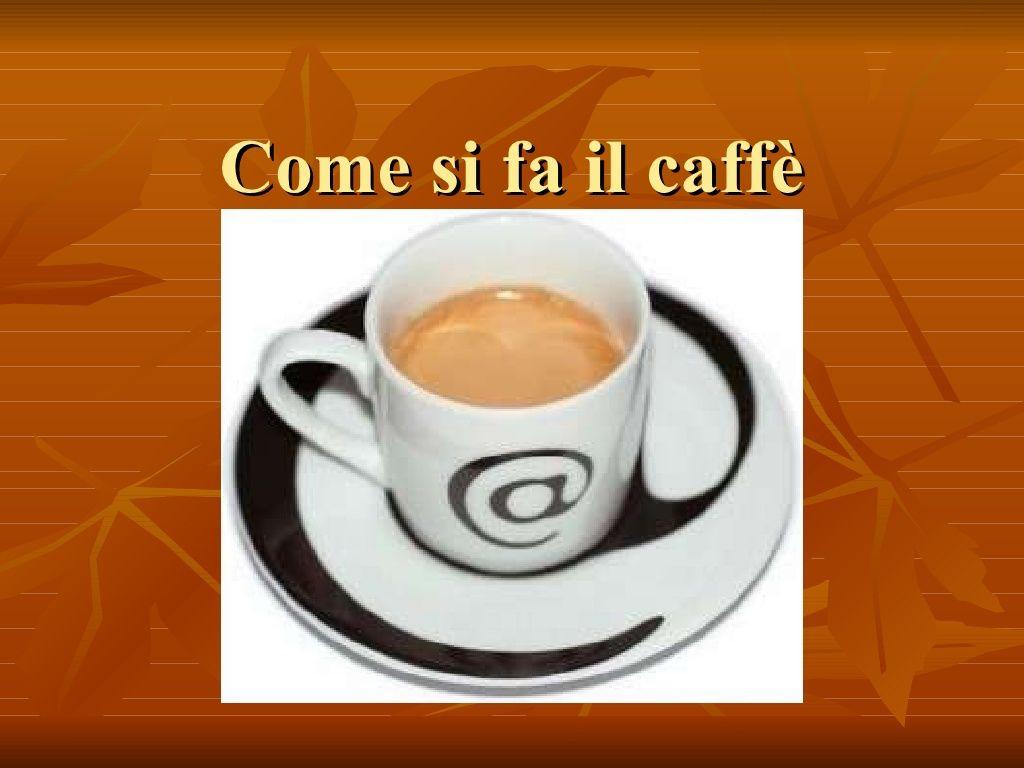 Come si fa il caffè Coffee obsession, Coffee vs tea