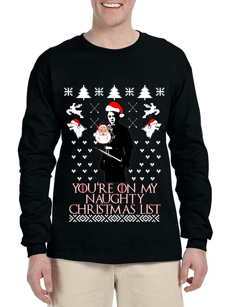 men s long sleeve my naughty xmas list arya stark ugly christmas aryastark gameofthrones christmas uglysweater christmasgift
