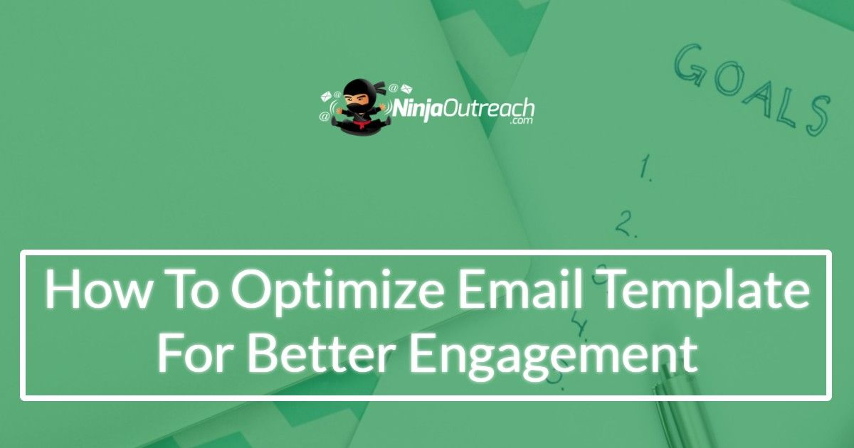 How To Optimize Your Email Template For Better Engagement