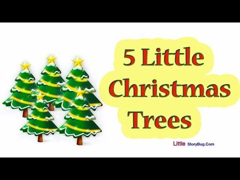 Christmas Songs For Children 5 Little Christmas Trees Littlestorybug Youtube Little Christmas Trees Christmas Tree Poem Christmas