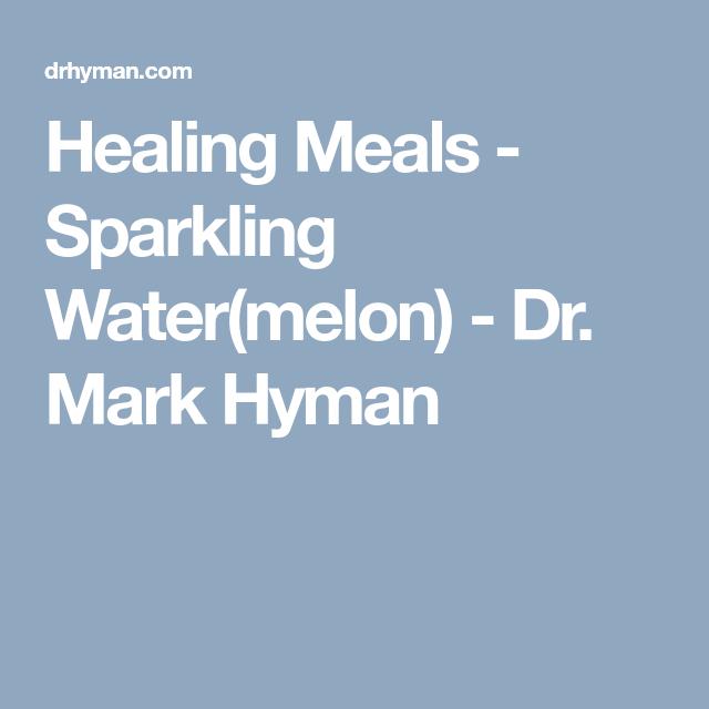 Healing Meals Sparkling Water Melon Dr Mark Hyman Recipe Healing Food Lavender Lemonade Mark Hyman