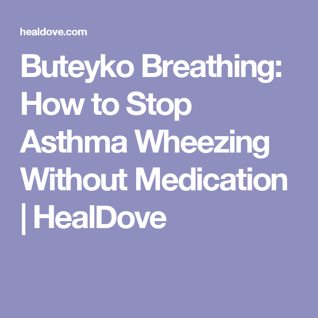 Buteyko Breathing How To Stop Asthma Wheezing Without Medication