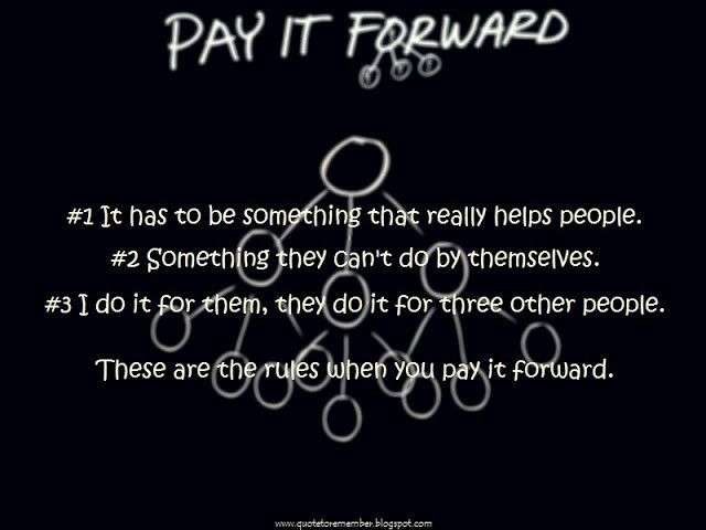 Pay It Forward Quotes Entrancing Image Result For Pay It Forward Quote  Choosing Quotes  Pinterest