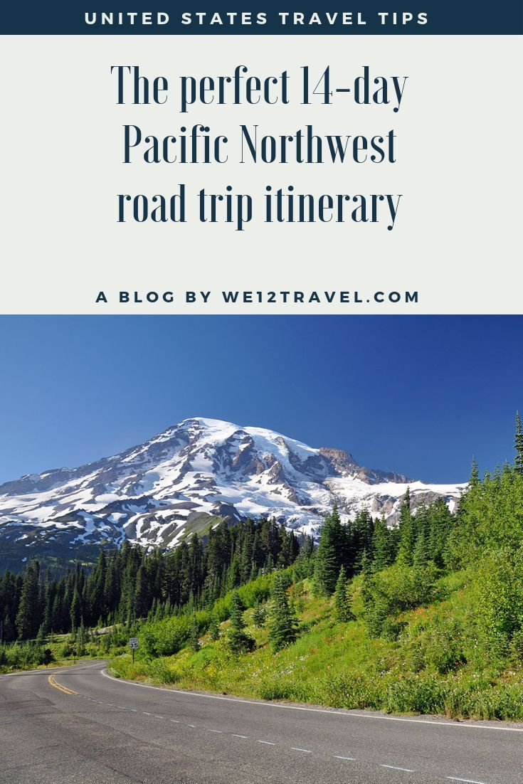 The perfect 14-day Pacific Northwest road trip itinerary - We12Travel