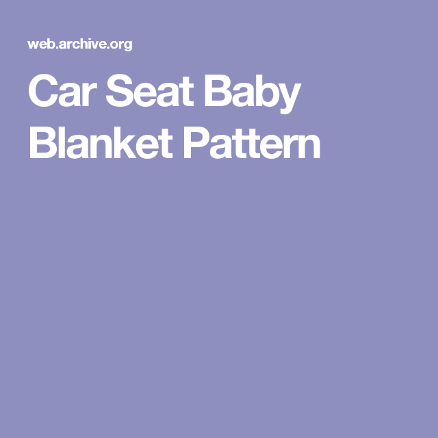 Car Seat Baby Blanket Pattern Projects To Try Pinterest Car