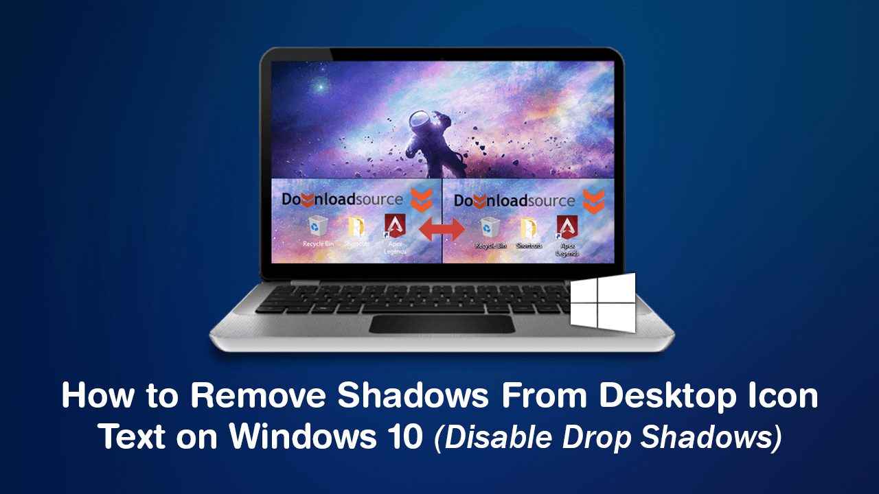 How to Remove Shadows From Desktop Icon Text on Windows 10