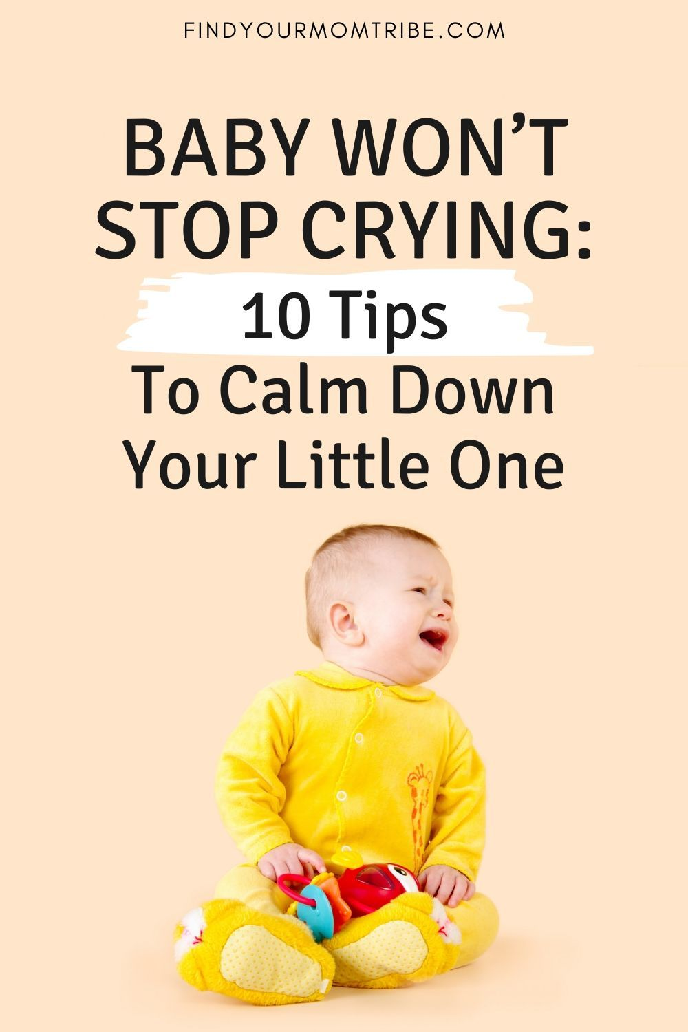 Baby wont stop crying 10 tips to calm down your little