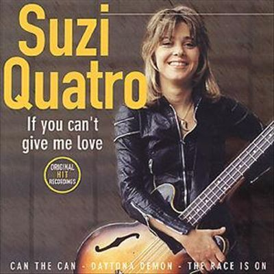 If You Can T Give Me Love Suzi Quatro Songs Reviews Credits Allmusic Female Rock Stars Best Guitar Players Women Of Rock