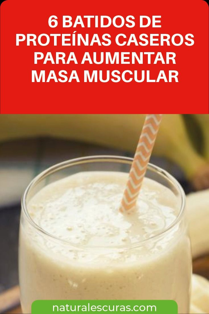 6 Batidos De Proteínas Caseros Para Aumentar Masa Muscular Food Glass Of Milk Drinks