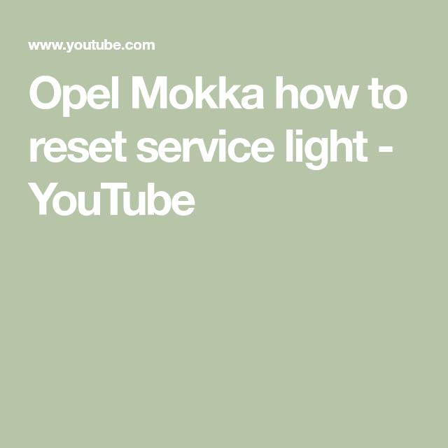 Opel Mokka how to reset service light - YouTube | Car maintenance