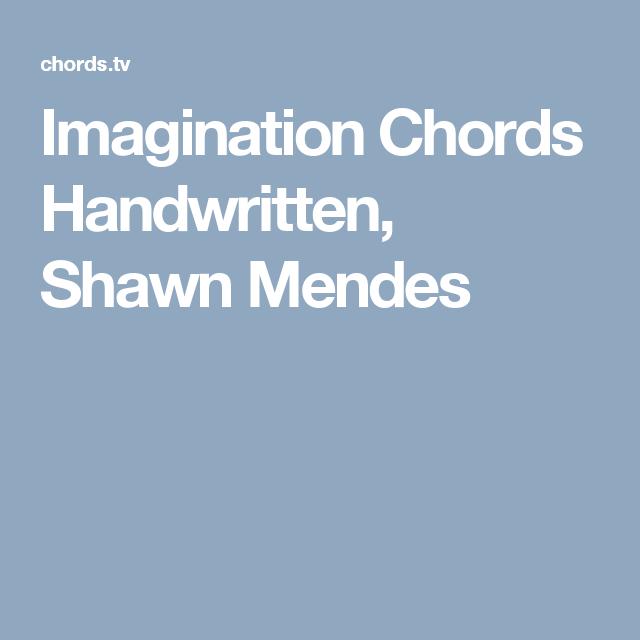 Imagination Chords Handwritten Shawn Mendes Guitar Pinterest