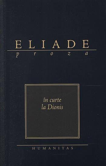 In curte la Dionis, de Mircea Eliade Recenzie carte  Va mai amintiti de Eliade