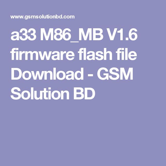 a33 M86_MB V1 6 firmware flash file Download - GSM Solution