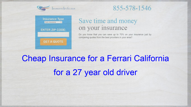 Cheap Insurance For A Ferrari California For A 27 Year Old Driver