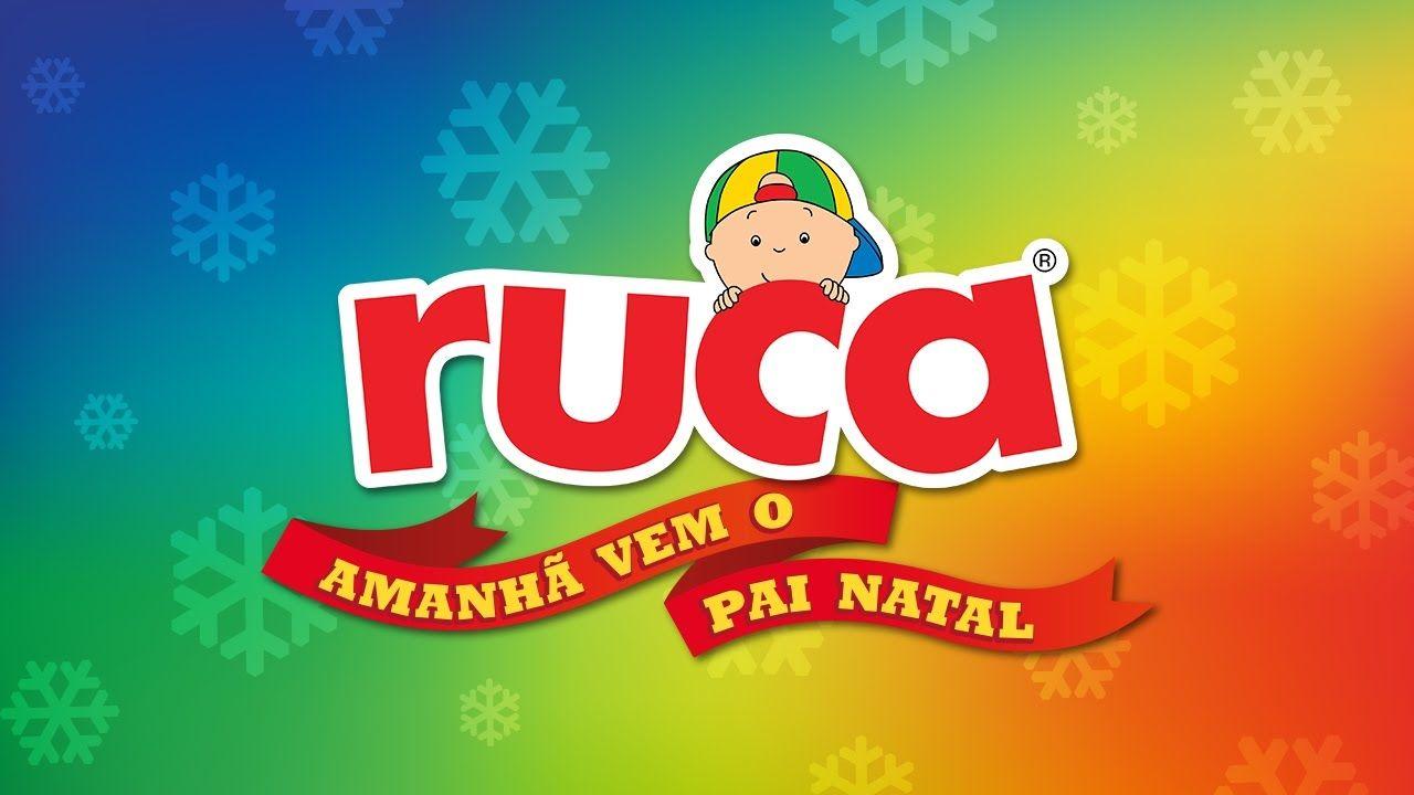 Ruca Amanha Vem O Pai Natal C Letra Pai Natal Musica De