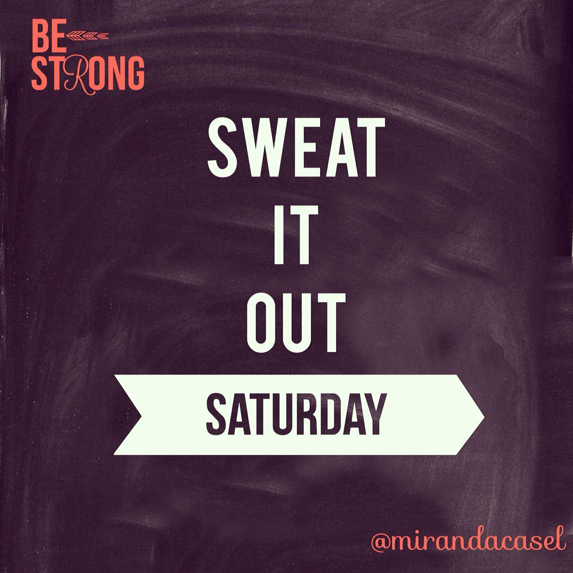 Saturday Motivation Got Get That Workout