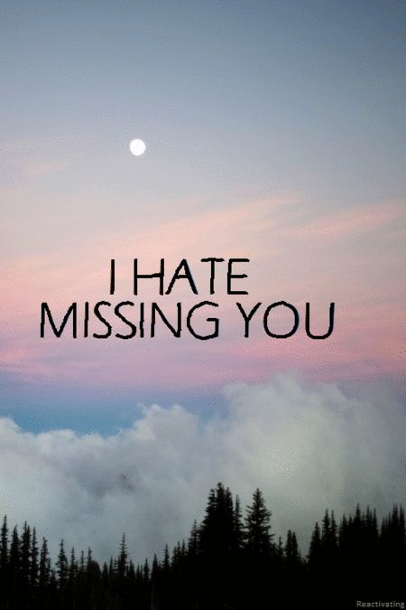 i hate missing you love love quotes quotes quote girl i miss you guy missing you love sayings