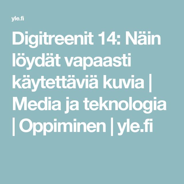 Digitreenit 14: Näin löydät vapaasti käytettäviä kuvia   Media ja teknologia   Oppiminen   yle.fi