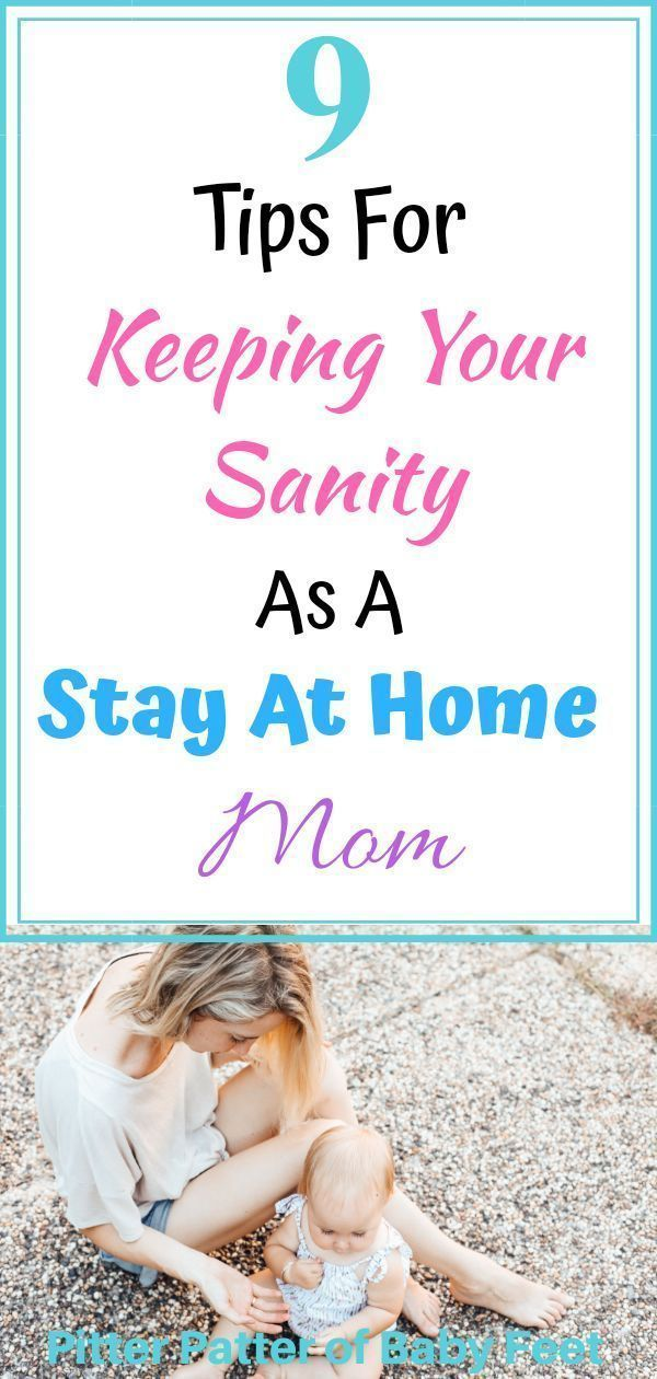 9 Tips For Keeping Your Sanity As A Stay At Home Mom - #stayathome