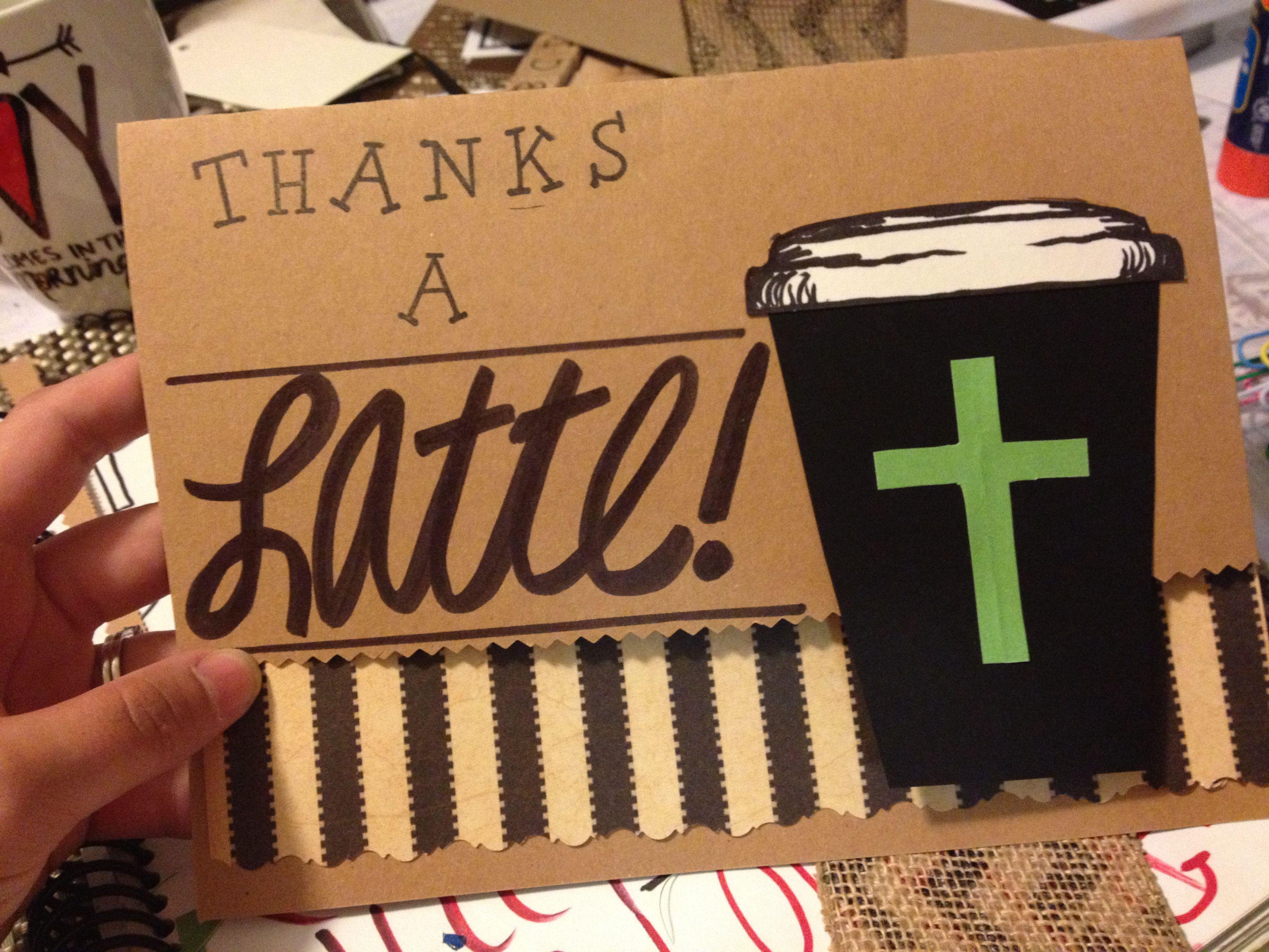 Diy thanks a latte card for a javaloving pastor on