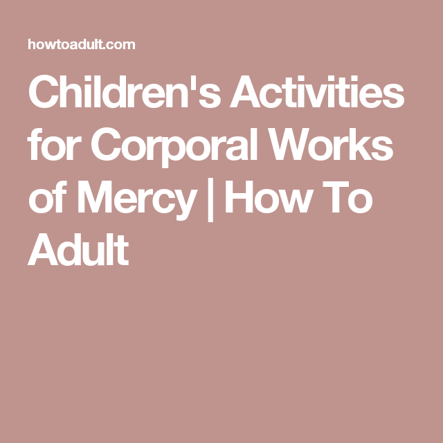 Image result for corporal and spiritual works of mercy